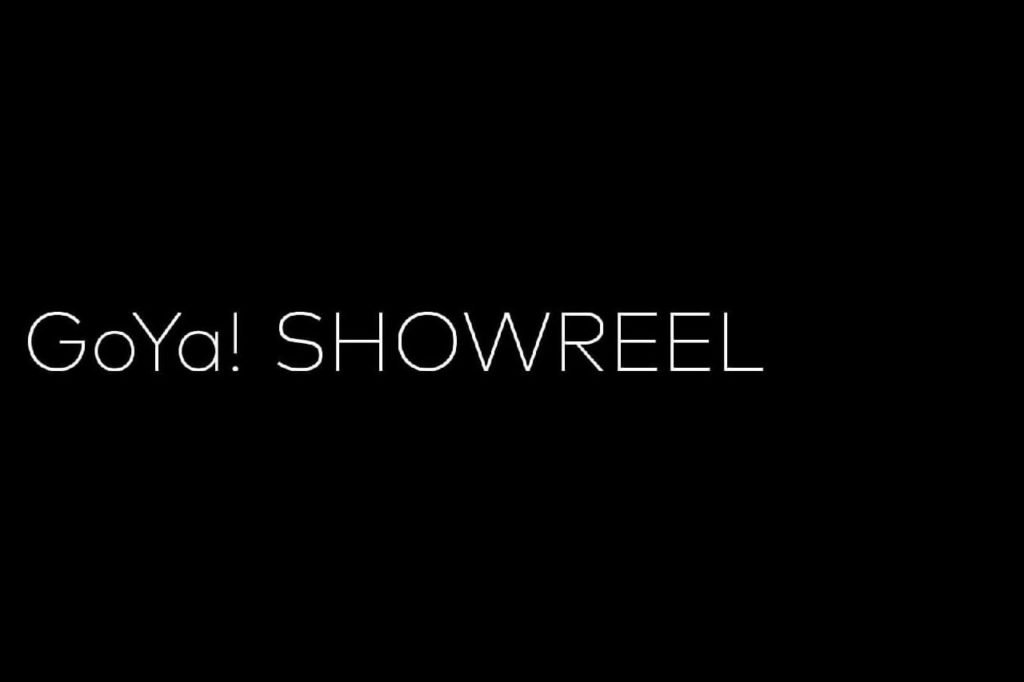 GoYa! Showreel